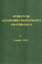 Linnart Mäll. Studies in the Astasāhasrikā Prajñāpārāmitā and other Essays (2003)